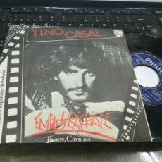 Discos de vinilo: TINO CASAL SINGLE EMBORRACHATE / BESOS CARICIAS 1978. Lote 178881975