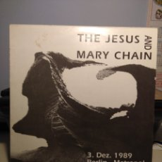 Discos de vinilo: LP THE JESUS AND MARY CHAIN : 3.DEZ.1989 BERLIN - METROPOL . Lote 178885045