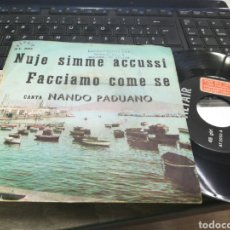 Discos de vinilo: NANDO PADUANO SINGLE NUJE SIMME ACCUSSI ITALIA. Lote 178886466