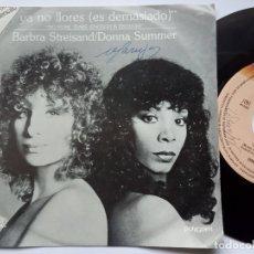 Discos de vinilo: BARBRA STREISAND & DONNA SUMMER - YA NO LLORES - SINGLE MEXICANO 1979 - CASABLANCA. Lote 178893238
