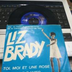 Discos de vinilo: LIZ BRADY SINGLE TOI, TOI ET UNE ROSE ESPAÑA 1967. Lote 178895218