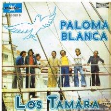 Disques de vinyle: LOS TAMARA - PALOMA BLANCA / MIENTRAS YO PENO - SINGLE 1975. Lote 178904815