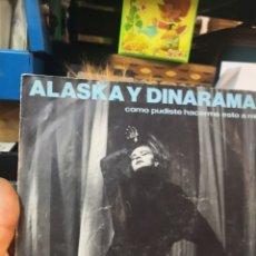 Discos de vinilo: ALASKA Y DINARAMA - COMO PUDISTE HACERME ESTO A MI + TORMENTO SINGLE 1984. Lote 195013660