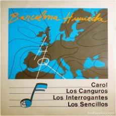 Discos de vinilo: CAROL, CANGUROS, INTERROGANTES, SENCILLOS – BARCELONA HUMEDA - LP SPAIN 1989 - URANTIA. Lote 178913208