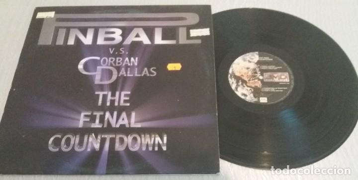PINBALL V. S. CORBAN DALLAS / THE FINAL COUNTDOWN / MAXI-SINGLE 12 INCH (Música - Discos de Vinilo - Maxi Singles - Techno, Trance y House)