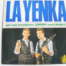 Discos de vinilo: LA YENKA POS SUS CREADORES JOHNNY AND CHARLEY-LA YENKA,EH! NENA, . Lote 178926260