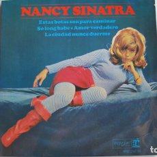 Discos de vinilo: NANCY SINATRA: ESTAS BOTAS SON PARA CAMINAR + 3 (HISPAVOX - REPRISE 1965). Lote 178926486
