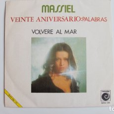 Discos de vinilo: MASSIEL: VEINTE ANIVERSARIO: PALABRAS + VOLVERE AL MAR. Lote 178927076