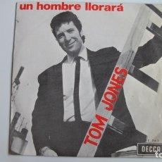 Discos de vinilo: OM JONES - UN HOMBRE LLORARA - SINGLE ORIGINAL ESPAÑOL - DECCA RECORDS. 1966 -. Lote 178927300