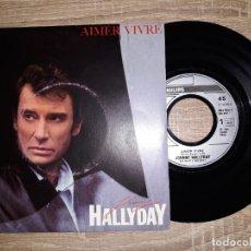 Discos de vinilo: JOHNNY HALLYDAY .AIMER VIVRE.QUI OSE AIMER.1985.. Lote 178932375