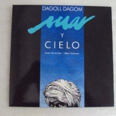 Discos de vinilo: MAR Y CIELO, DAGOLL DAGOM. LP EDICION CASTELLANA, 1989 PDI EUROGRAM, CARPETA ABIERTA.. Lote 178938187
