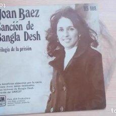 Discos de vinilo: JOAN BAEZ / CANCION DE BANGLA DESH / TRILOGIA DE LA PRISION (SINGLE 1972). Lote 178940562
