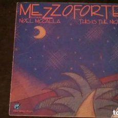 Discos de vinilo: MAXI SINGLE-MEZZOFORTE-THIS IS THE NIGHT-FEATURING NOEL MCCALLA-1985-PERFECTO. Lote 178945300