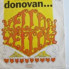 Discos de vinilo: DONOVAN MELLOW YELLOW / SUNNY SOUTH KENSINGTON 45 RPM SINGLE. Lote 178945803