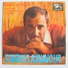 Discos de vinilo: 45 RPM - CHARLES AZNAVOUR CANTA EN ESPAÑOL - VENECIA SIN TI & CUANDO NO PUEDA MAS & SI VIENES A MI. Lote 178946756