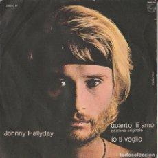Discos de vinilo: 45 GIRI JOHNNY HALLYDAY QUANTO TI AMO /IO TI VOGLIO COVER DISCRETA VG-VG---VINILE FRUSCIO. Lote 178949738