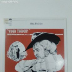 Discos de vinilo: UTAH PHILLIPS GOOD THOUGH (1973 PHILLO RECORDS USA ORIGINAL ) EXCELENTE ESTADO. Lote 178951392