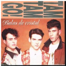 Disques de vinyle: TAM TAM GO! - BALAS DE CRISTAL - SINGLE 1989 - PROMO. Lote 178959025