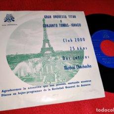 Discos de vinilo: GRAN ORQ.TITAN Y CONJ. TOMAS-IGNACIO CLUB 2000/25 AÑOS/DOS JOTICAS/MADRID... 7''EP 1976 LUYTON PROMO. Lote 178975940