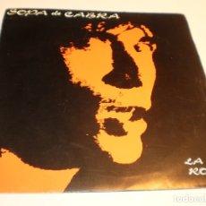 Discos de vinilo: SINGLE SOPA DE CABRA. LA RODA. EL CARRER DELS TORRATS. SALSETA 1990 SPAIN (PROVAT I SEMINOU, LLEGIR). Lote 178985248