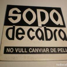 Discos de vinilo: SINGLE SOPA DE CABRA. NO VULL CANVIAR DE PELL. SALSETA 1991 SPAIN PROMOCIONAL (PROVAT I SEMINOU). Lote 178985693