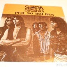 Discos de vinilo: SINGLE SOPA DE CABRA. PER NO DIR RES. BLUJIN'S ROCK. SALSETA 1990 SPAIN (PROVAT I BÉ). Lote 178986183