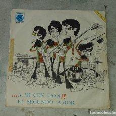 Discos de vinilo: LOS BRINCOS: ...A MI CON ESAS!! / EL SEGUNDO AMOR (NOVOLA 1966). Lote 178993313