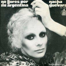 Disques de vinyle: NACHA GUEVARA / NO LLORES POR MI ARGENTINA / NUNCA SABRAS LO QUE HARE POR TI (SINGLE 1977). Lote 178994040