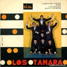 Discos de vinilo: LOS TAMARA / CAMINO DE SAHARA / PIDE / CARAMELOS + 1 (EP PORTUGUES). Lote 178996163