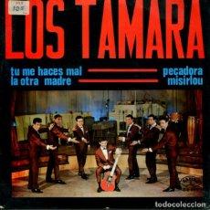 Discos de vinilo: LOS TAMARA / TU ME HACES MAL / PECADORA / MISIRLOU / LA OTRA MADRE (EP 1965). Lote 178996246