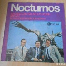 Discos de vinilo: LOS NOCTURNOS, SG, SACALE LAS BALAS A TU FUSIL + 1, AÑO 1967. Lote 178997372