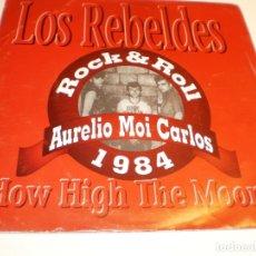 Discos de vinilo: SINGLE LOS REBELDES HOW HIGH THE MOON. URANITA 1991 PROMO Y CON CARTA DE LA PROMO (PROBADO Y BIEN)). Lote 178999065