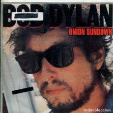 Discos de vinilo: BOB DYLAN / UNION SUNDOWN (SINGLE PROMO 1983 - SOLO CARA A). Lote 178999220