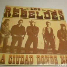 Discos de vinilo: SINGLE LOS REBELDES LA CIUDAD DONDE YO NACÍ. EPIC 1986 PROMO (PROBADO Y BIEN, SEMINUEVO). Lote 178999311