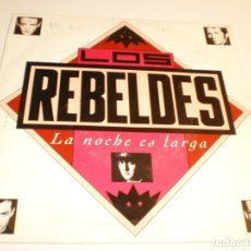 Discos de vinilo: SINGLE LOS REBELDES LA NOCHE ES LARGA EPIC 1990 PROMO (PROBADO Y BIEN). Lote 179000472
