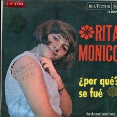 Discos de vinilo: RITA MONICO (EN ESPAÑOL) / ¿POR QUE? / SE FUE (SINGLE PROMO 1966). Lote 179001145