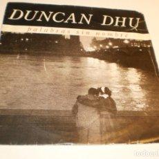 Discos de vinilo: SINGLE DUNCAN DHU PALABRAS SIN NOMBRE. CAMISAS LIMPIAS GRABAC ACCIDENTALES 1990 (PROBADO Y BIEN). Lote 179001563