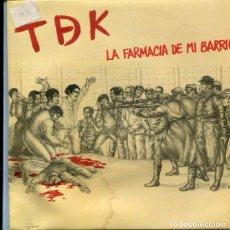 Discos de vinilo: TDK / LA FARMACIA DE MI BARRIO / MALETA PARA MOSCU (SINGLE 1985). Lote 179001708