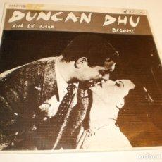 Discos de vinilo: SINGLE DUNCAN DHU FIN DE AMOR. BÉSAME GRABAC ACCIDENTALES 1985 (PROBADO Y BIEN). Lote 179001936