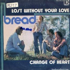 Discos de vinilo: BREAD / LOST WITHOUT YOUR LOVE / CHANGE OH HEART (SINGLE 1976). Lote 179002023