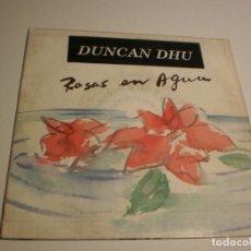 Discos de vinilo: SINGLE DUNCAN DHU ROSAS EN AGUA. LAS REGLAS DEL JUEGO. GRABAC ACCIDENTALES 1990 (PROBADO Y BIEN). Lote 179002096