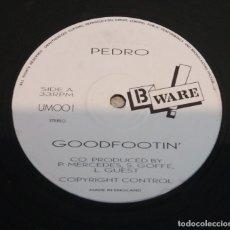 Discos de vinilo: PEDRO / GOODFOOTIN' / MAXI-SINGLE 12 INCH. Lote 179006617