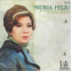 Discos de vinilo: NURIA FELIU, NO ENCENGUIS L'ESPELMA (HISPAVOX 1969) -SINGLE-. Lote 179012198