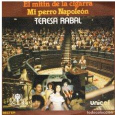 Discos de vinilo: TERESA RABAL - EL MITIN DE LA CIGARRA / MI PERRO NAPOLEON - SINGLE 1979. Lote 179017920