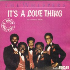 Disques de vinyle: THE WHISPERS - IT'S A LOVE THING + GIRL I NEED YOU SINGLE SPAIN 1981. Lote 179034600
