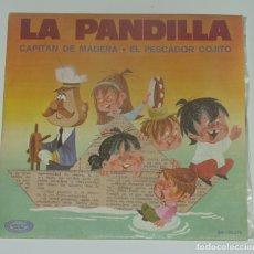 Discos de vinilo: LA PANDILLA - CAPITÁN DE MADERA / EL PESCADOR COJITO. MOVIE PLAY. 1970. Lote 179053451