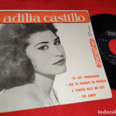 Discos de vinilo: ADILIA CASTILLO YO SOY VENEZOLANA/QUE SE MUERAN DE ENVIDIA/SIN AMOR +1 EP 1963 DISCOPHON SPAIN DOÑA. Lote 179080617