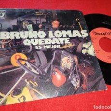 Discos de vinilo: BRUNO LOMAS QUEDATE/ES MEJOR 7 SINGLE 1975 DISCOPHON. Lote 179082066