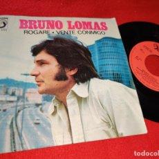 Discos de vinilo: BRUNO LOMAS ROGARE/VENTE CONMIGO 7 SINGLE 1976 DISCOPHON. Lote 179082160