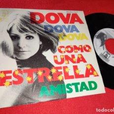 Discos de vinilo: DOVA COMO UNA ESTRELLA/AMISTAD 7 SINGLE 1974 DIRESA. Lote 179082326